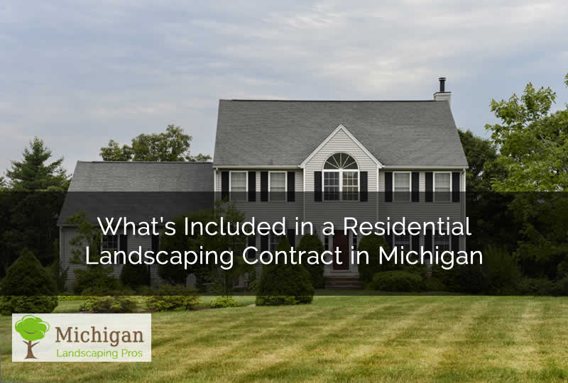 What You Get in a Residential Landscaping Contract in Michigan